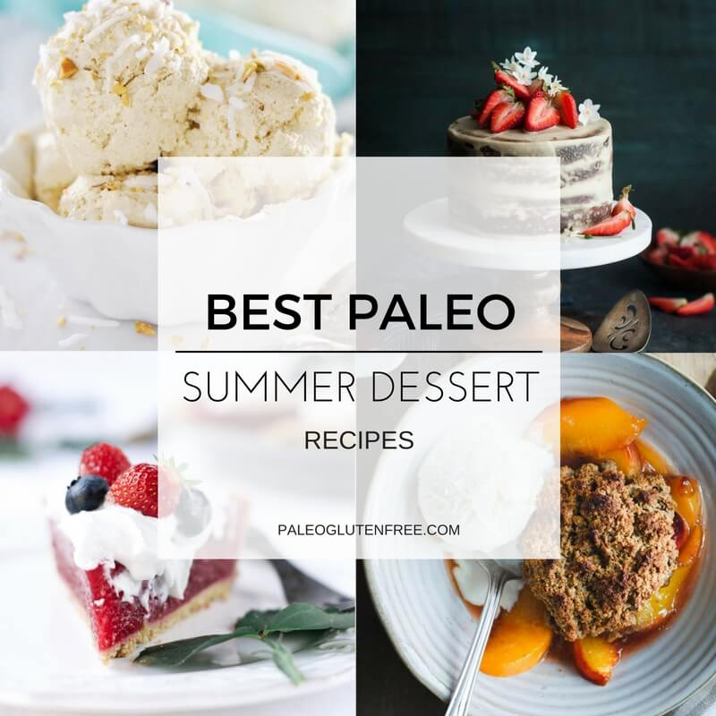10 Insanely Delicious Paleo Summer Desserts