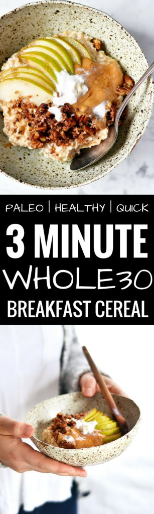 Ultimate magic 3 minute whole30 breakfast cereal! The ultimate one bowl breakfast! Quick, easy, and tasty! The best easy paleo breakfast recipe. Paleo breakfast recipes for beginners. Paleo diet breakfast recipes. Easy paleo breakfast recipes for weight loss. One bowl paleo breakfast ideas. whole30 breakfast on the go! Easy healthy breakfast on the go. Healthy breakfast ideas. Vegan breakfast recipes. Easy whole30 diet breakfast recipes. Easy whole30 breakfast recipes.