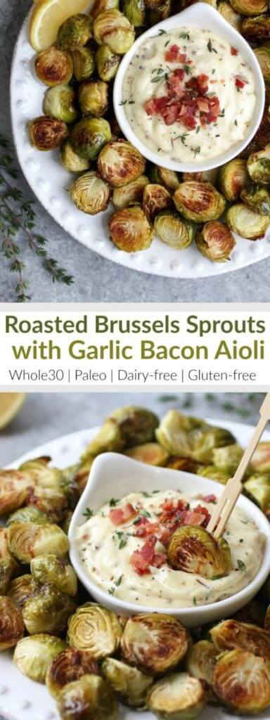 Add these healthy and perfectly Roasted Brussels Sprouts with Garlic Bacon Aioli to your Holiday party menu or serve them as a delicious Whole30-friendly side-dish.