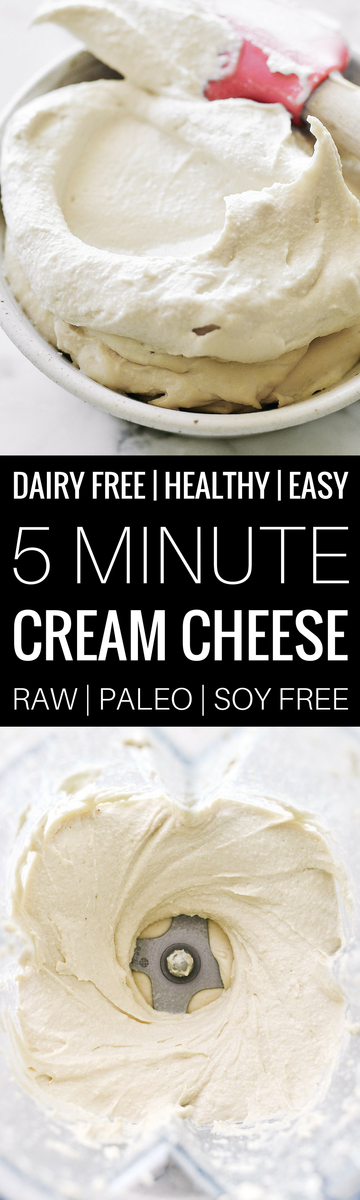 Easy dairy free, vegan, and paleo cream cheese recipe. Soy free, made in 5 minutes, and able to store in the fridge for 1 week. Addictively creamy and a perfect addition to any recipe- savory or sweet! Paleo cream cheese recipe. Easy paleo cheese recipe. Dairy free cheese recipe. Cashew cream cheese recipe. Best cashew cheese recipe. Easy vegan cheese recipe. Best dairy free cheese ideas. Dairy free cream cheese. Best paleo raw dairy free cheese. raw cheese recipes. cashew cheese recipes.