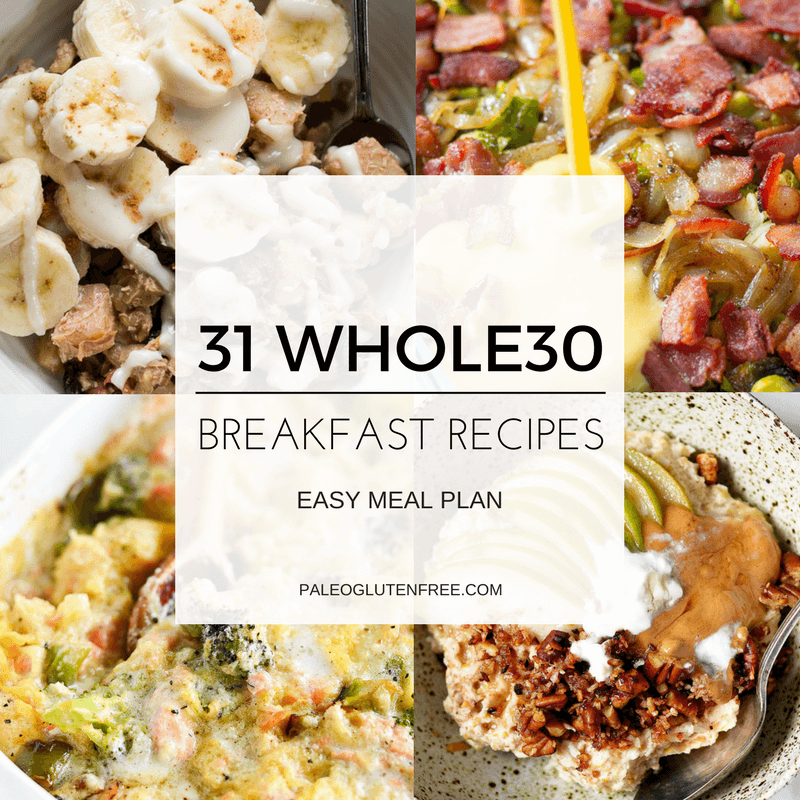 31 Best Whole30 Breakfast Recipes Paleo Gluten Free Eats